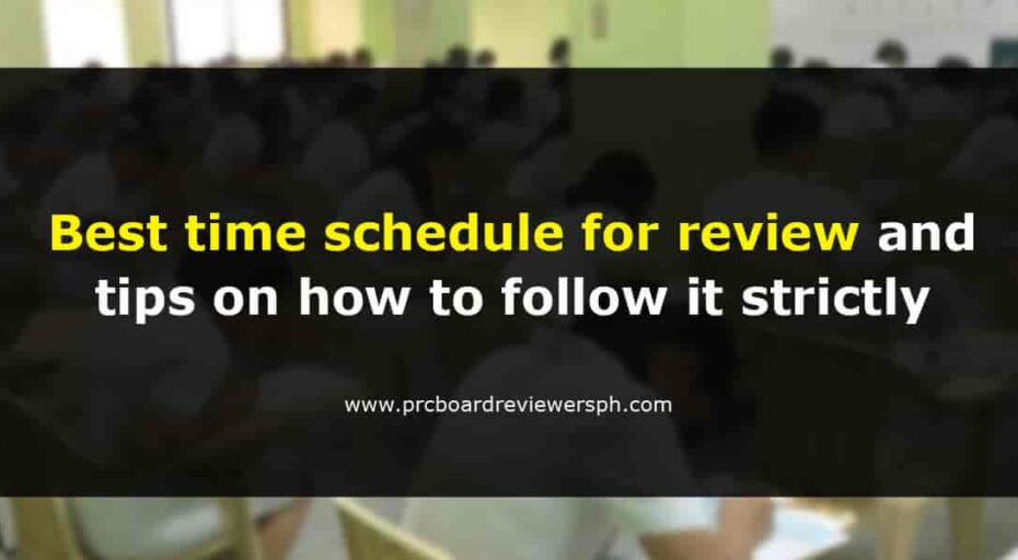 Best time schedule for review and tips on how to follow it strictly