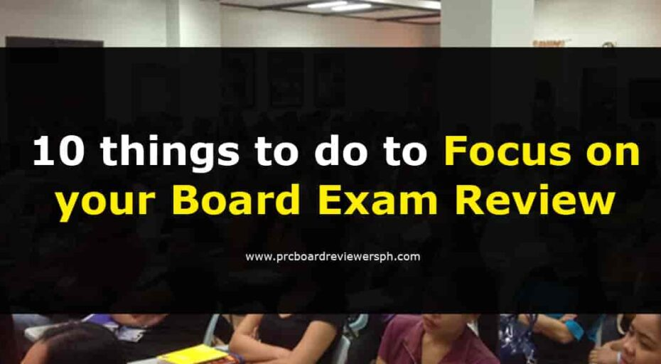 10 things to do to focus on your Board Exam Review