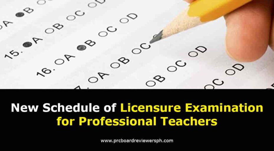 New Schedule of Licensure Examination for Professional Teachers